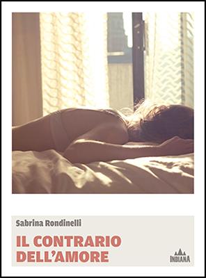 <h3>Sabrina Rondinelli<br><i>Il contrario dell&#8217;amore</i><br>EL</h3>