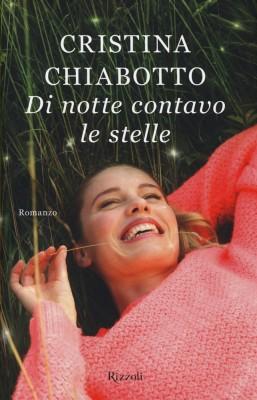 <h3>Cristina Chiabotto<br><i>Di notte contavo le stelle</i><br>Rizzoli</h3>