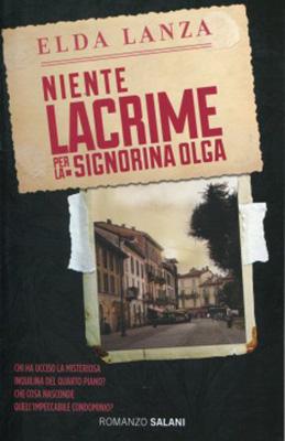 <h3>Elda Lanza<br><i>Niente lacrime per la signorina Olga</i><br>Salani</h3>