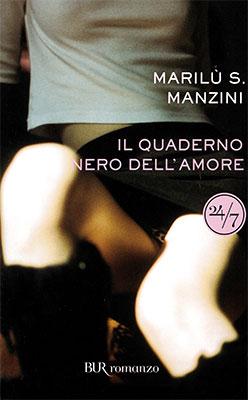 <h3>Marilù S. Manzini<br><i>Il quaderno nero dell'amore</i><br>Rizzoli</h3>