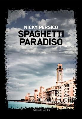<h3>Nicky Persico<br><i>Spaghetti Paradiso</i><br> Baldini &#038; Castoldi</h3>