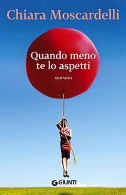 <h3>Chiara Moscardelli<br><i>Quando meno te lo aspetti</i><br>Giunti</h3>