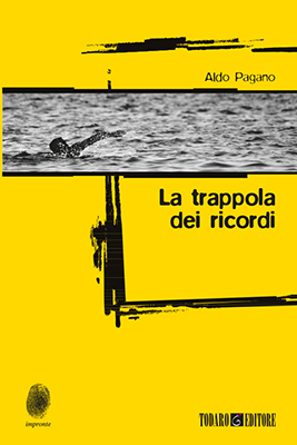 <h3>Aldo Pagano<br><i>La trappola dei ricordi</i><br>Todaro</h3>