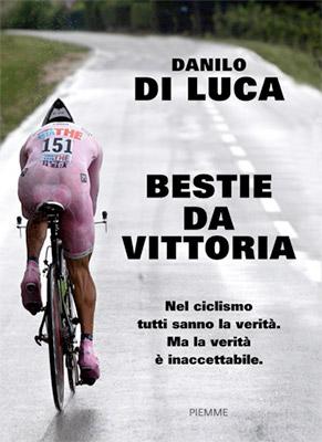 <h3>Di Luca, Carati<br><i>Bestie da vittoria</i><br> Piemme</h3>