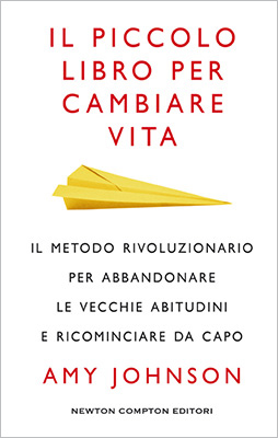 <h3>Amy Johnson<br><i>Il piccolo libro per cambiare vita</i><br>Newton Compton (New Harbinger Publications)</h3>
