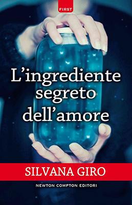 <h3>Silvana Giro<br><i>L'ingrediente segreto dell'amore</i><br>Newton Compton</h3>