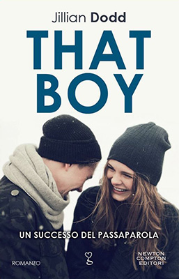 <h3>Jillian Dodd<br><i>That Boy</i><br>Newton Compton<br>(Bookcase Literary Agency)</h3>