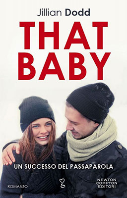 <h3>Jillian Dodd<br><i>That Baby</i><br>Newton Compton<br>(Bookcase Literary Agency)</h3>