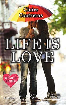 <h3>Claire Contreras<br><i>Life is Love</i><br>Newton Compton<br>(Bookcase Literary Agency)</h3>