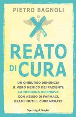 <h3>Pietro Bagnoli<br><i>Reato di cura</i><br>Sperling&#038;Kupfer</h3>