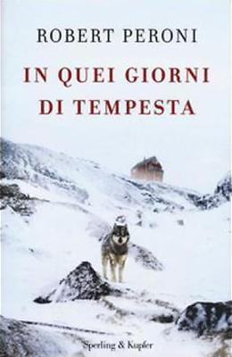 <h3>Francesco Casolo, Robert Peroni<br><i>In quei giorni di tempesta</i><br>Sperling&#038;Kupfer</h3>