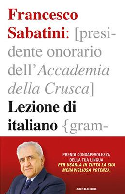 <h3>Francesco Sabatini<br><i>Lezione di italiano</i><br>Mondadori</h3>
