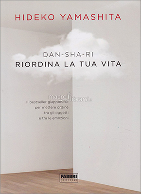 <h3>Dan Sha Ri<br><i>Riordina la tua vita</i><br>Fabbri Editori<br>Houghton Mifflin Harcourt (Books for Young Readers)</h3>