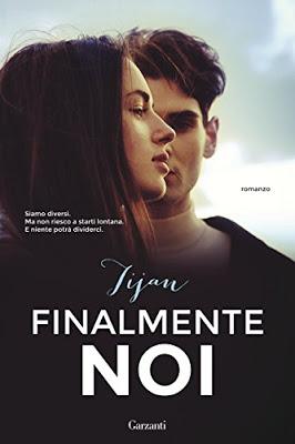 <h3>Tijan<br><i>Finalmente noi</i><br>Garzanti<br>(Bookcase Literary Agency)</h3>