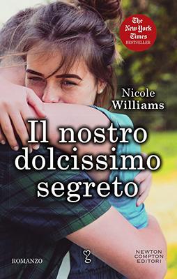 <h3>Nicole Williams<br><i>Il nostro dolcissimo segreto</i><br>Newton Compton<br>(Dystel &#038; Goderich Literary Management)</h3>