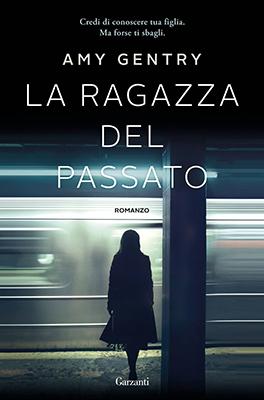 <h3>Amy Gentry<br><i>La ragazza del passato</i><br> Garzanti<br>Dystel &#038; Goderich Literary Management</h3>