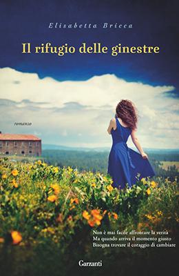 <h3>Elisabetta Bricca<br><i>Il rifugio delle ginestre</i><br> Garzanti</h3>