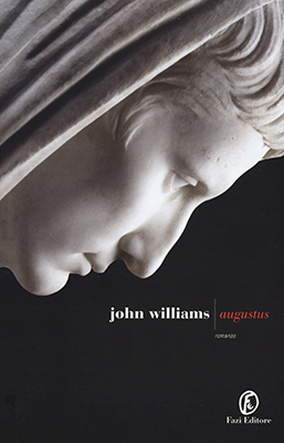 <h3>John Williams<br><i>Augustus</i><br>Fazi Editore<br>(Frances Collin Literary Agent)</h3>