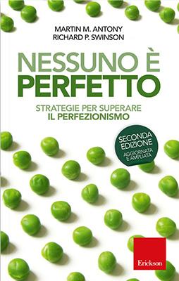 M. M. Antony, R. P. Swinson - Nessuno è perfetto. Strategie per superare il perfezionismo
