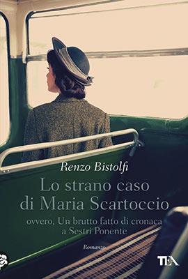 Renzo Bistolfi, Lo strano caso di Maria Scartoccio. Ovvero, Un brutto fatto di cronaca a Sestri Ponente
