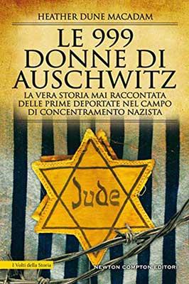 Le 999 donne di Auschwitz di Heather Dune Macadam