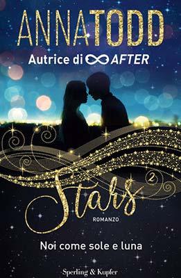 Anna Todd STARS 2 – NOI COME SOLE E LUNA