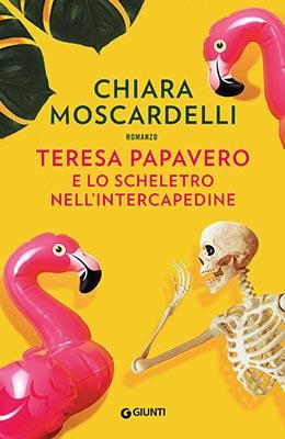 Chiara Moscardelli - Teresa Papavero e lo scheletro nell'intercapedine
