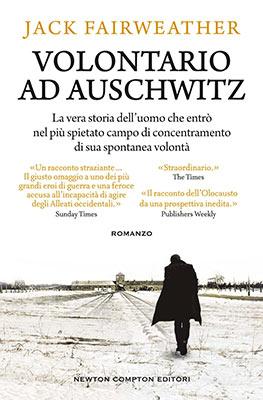 Jack Fairweather - VOLONTARIO AD AUSCHWITZ
