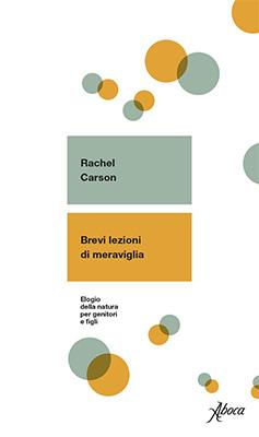 Rachel Carson-Brevi Lezioni di Meraviglia