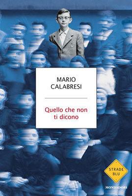 Mario Calabresi - Quello che non ti dicono