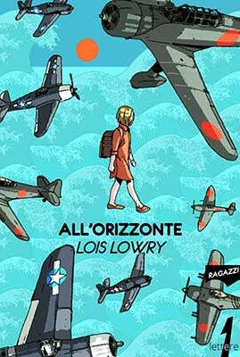 Lois Lowry ALL'ORIZZONTE