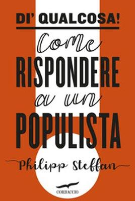Philipp Steffan - Di' Qualcosa! Come rispondere a un populista