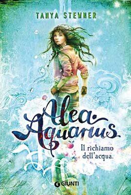 Tanya Stewner Alea Aquarius Il richiamo dell'Acqua